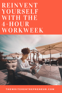 Reinvent Yourself with the 4-Hour Workweek