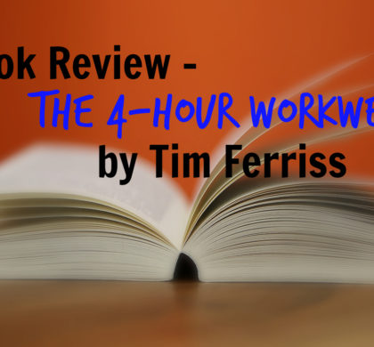 Book Review – The 4 Hour Workweek by Tim Ferriss