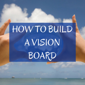 how-to-build-a-vision-board