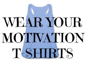 wear-your-motivation-tshirts