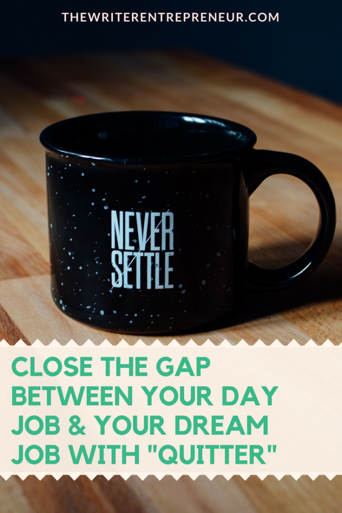 Close the gap between your day job and your dream job with quitter, jon acuff