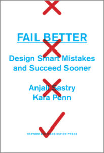 Fail Better- Design Smart Mistakes and Succeed Sooner
