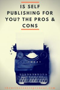 Is self publishing for you? The pros and the cons and questions you should ask yourself