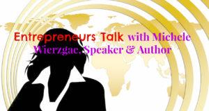 entrepreneurs talk with michele wierzgac