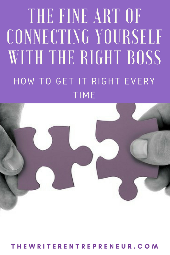 The fine art of connecting yourself with the right boss and how to get it right every time