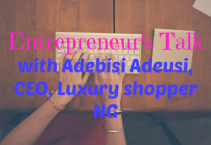 interview with adebisi, ceo, luxury shopper NG