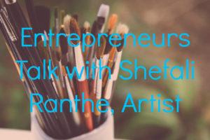 entrepreneurs talk with shefali, follow your dreams