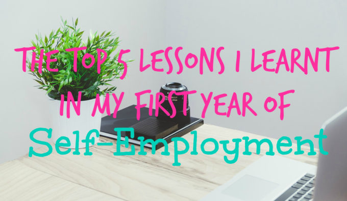 The Top 5 Lessons I Learnt in my First Year of Self-Employment