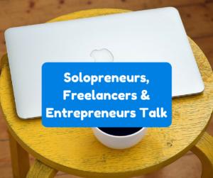 hear-it-from-solopreneurs-freelancers-entrepreneurs