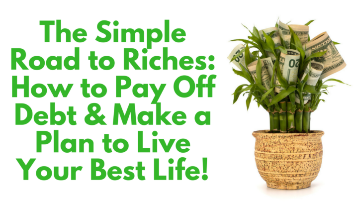 Pre-Order The Simple Road to Riches: How to Pay Off Debt & Make a Plan to Live Your Best Life!