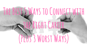 the-best-five-ways-to-connect-with-the-right-career