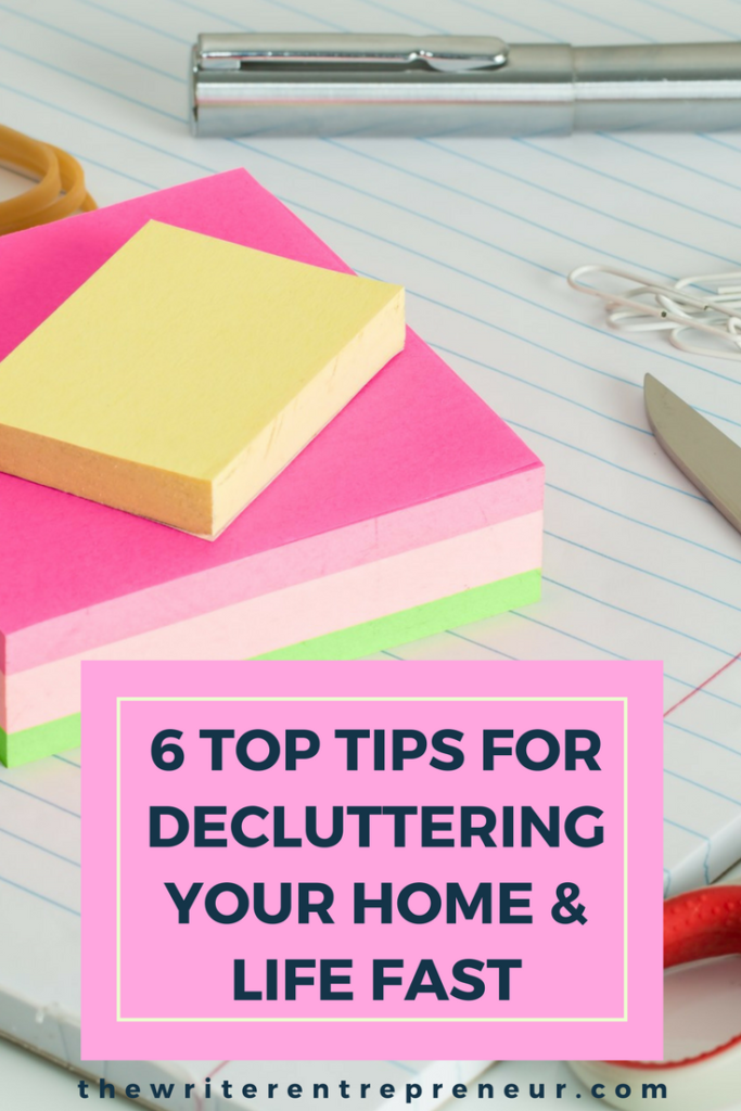 6 top tips for decluttering your home and life fast in 2017 and onwards