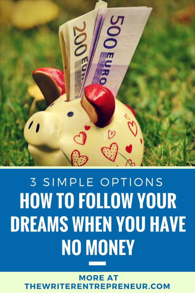 how to follow your dreams with no support