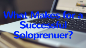 what makes for a successful solopreneur