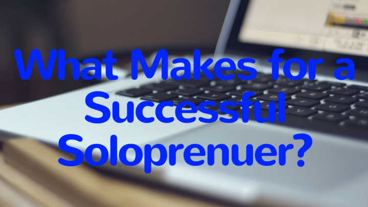 What Makes for a Successful Solopreneur?