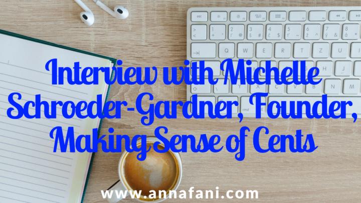 Interview with Michelle Schroeder-Gardner, Founder, Making Sense of Cents