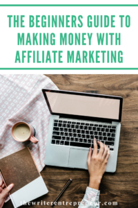The beginners guide to making money with affiliate marketing