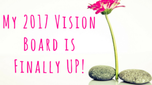 2017 Vision Board & Law of Attraction