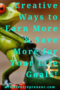 Creative Ways to Earn More Money and Save Faster for Your Life Goals
