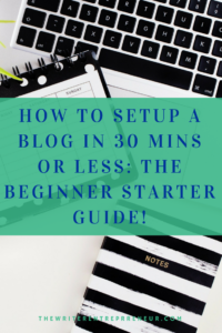 How to setup a blog in 30 minutes or less. The beginner starter guide