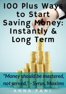 100 Plus Ways to Start Saving Money Instantly & Long Term