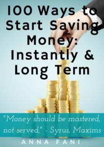 100 Ways to Start Saving Money Instantly & Long Term