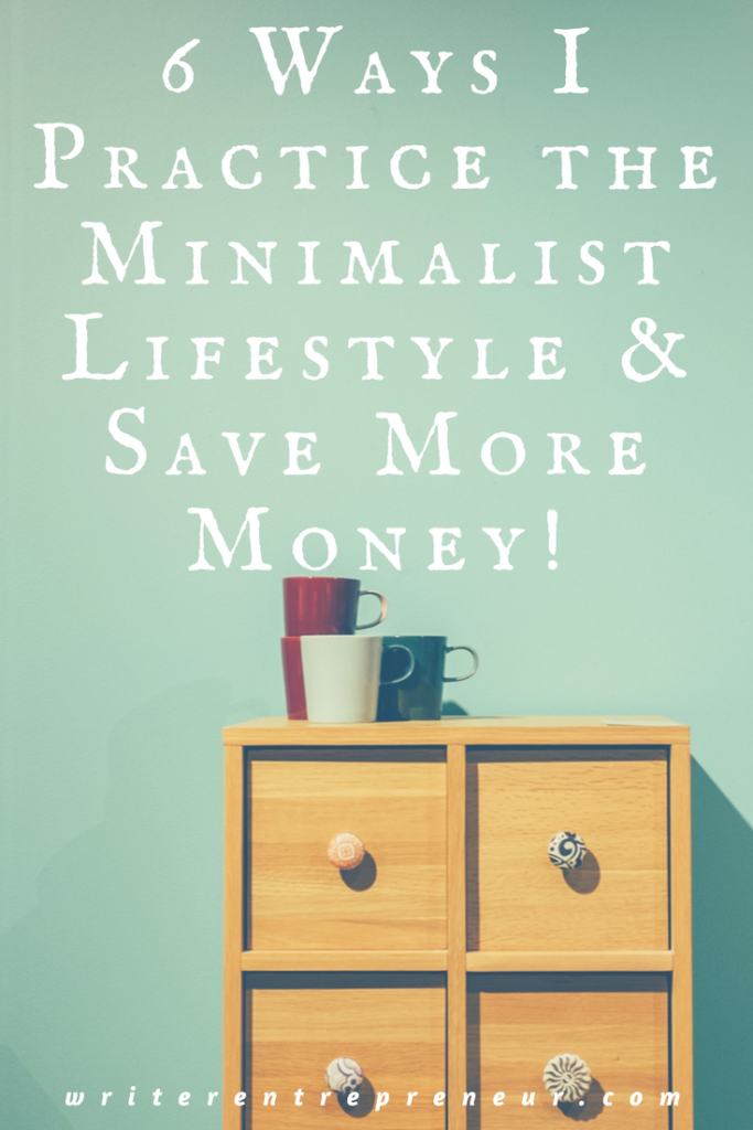 6 ways I practice the minimalist lifestyle and save more money