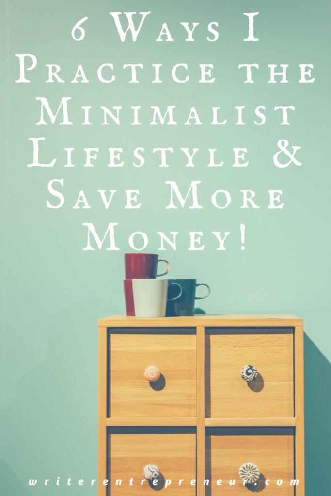 6 ways I practice the minimalist lifestyle and save more money