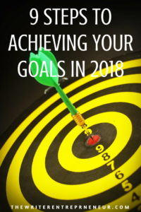 9 Steps to Achieving Your Goals in 2018