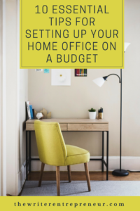 10 Essential Tips for Setting Up a Home Office on a Budget