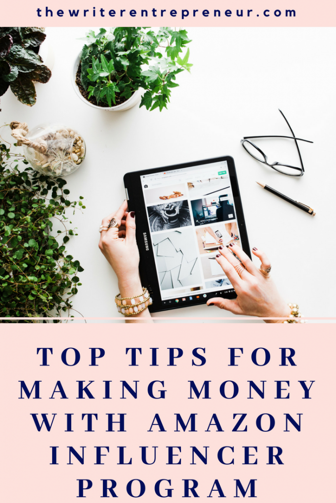 Top tips for making money with the amazon influencer program
