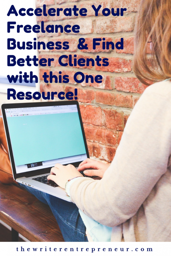 Accelerate Your Freelance Business & Find Better Clients with this One Resource