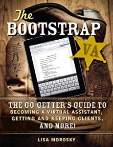 The Bootstrap VA- The Go-Getter's Guide to Becoming a Virtual Assistant