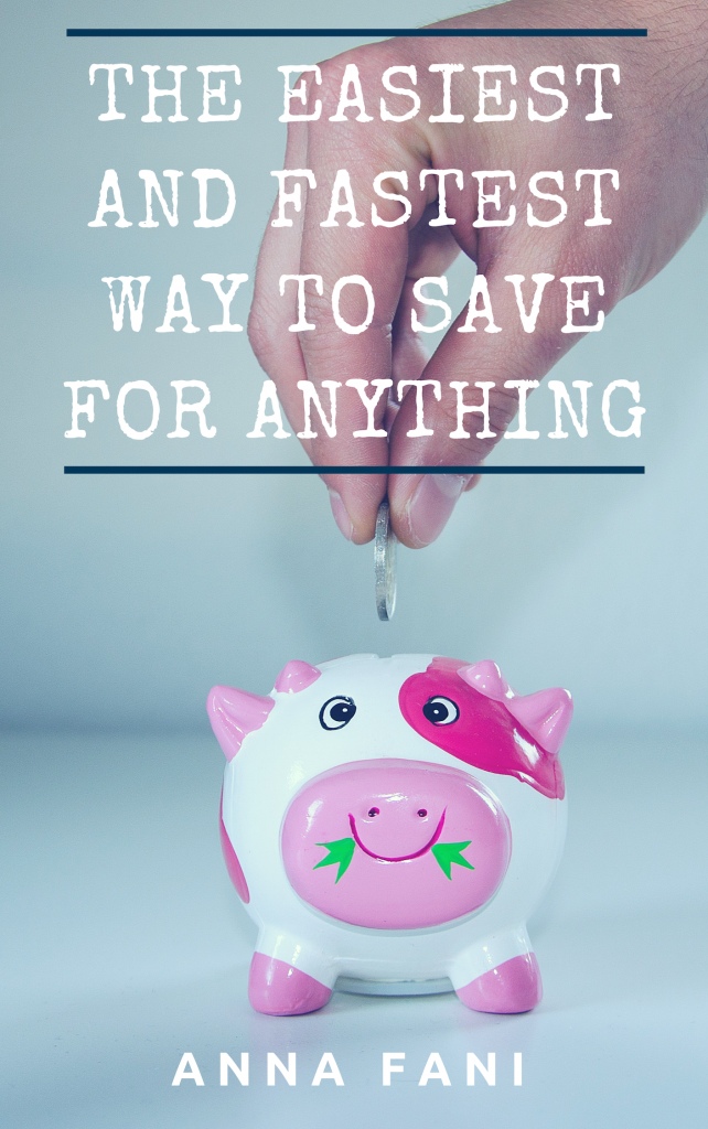 The Easiest and Fastest Way to Save for Anything