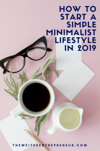 How to Start a Simple Minimalist Lifestyle in 2019