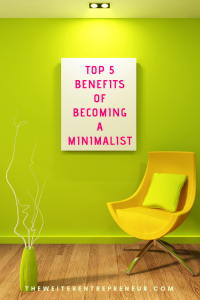 Top 5 benefits of becoming a minimalist in 2019